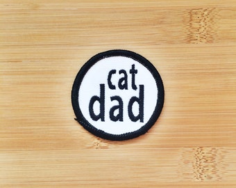 "Cat Dad Patch - Iron or Sew On - 2"" - Embroidered Circle Appliqué - Black White - Funny Crazy Phrase Hat Bag Accessory - Handmade USA"