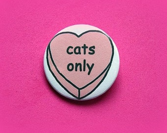 Cats only - button badge or magnet 1.5 Inch