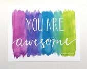 CLEARANCE You are awesome watercolor art print bright colorful hand lettering