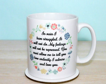 Jane Austen Mug, Pride and Prejudice Mug, Mr Darcy's Proposal, In Vain I have Struggled... Quote, Floral Mug, Romantic, 2-sided design