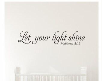 Let your Light Shine Decal Vinyl Wall Decal Wall Decal Spiritual Religious Decal Matthew 5:16 Verse Decal Bible Verse Nursery Decal Children