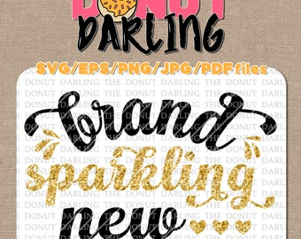 Instant Download: Brand Sparkling New SVG, EPS, PNG, jpg, & pdf files Brand Sparkling New svg