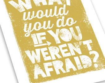 Inspirational Typography Quote, 8x10 Word Art Print - What Would You Do If You Weren't Afraid