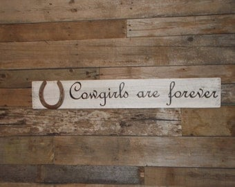 Cowgirls are forever antiqued wood sign