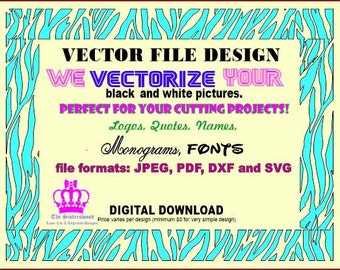 VECTOR Design We vectorize your pictures, fonts, monograms, logos, quotes, names, clipart EPS, SVG