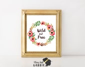 Wild and Free Quote Printable - Bohemian Tribal Wall Art - Floral Wreath Print - 8x10 INSTANT DOWNLOAD