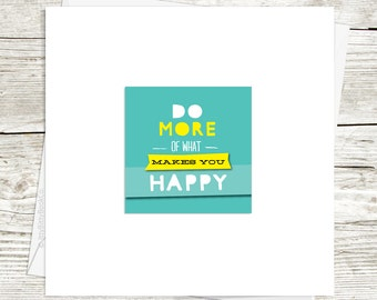 Happy Art. Greeting card. Encouragement card. Motivational quote. Handmade card. Be Happy. Inspirational. Positive thinking.