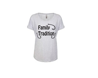 Family Tradition Dolman Top T-shirt - Fishing - Oversize Wideneck Tee