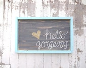 Aqua blue hello gorgeous with gold heart rustic wood sign