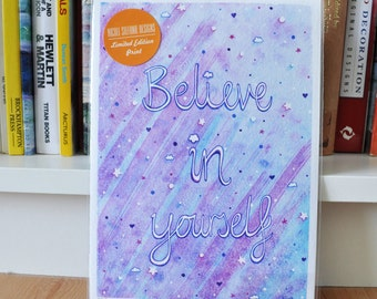 """SALE! Limited Edition """"Believe In Yourself"""" A5 Inspirational Quote Print, Signed and Numbered Giclee Print"""