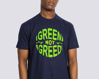 Green Not Greed Greenpeace Earth Day Political T-shirt. Free UK and US Shipping.