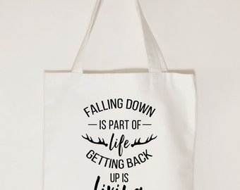 Falling down is part of life, getting up is living, Cotton Canvas tote bag, White Bull Denim tote bag, Inspirational tote bag, Gift idea