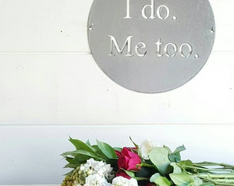 12 inch I do. Me too. Metal sign