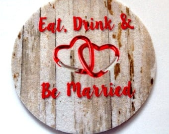 Wedding table coasters -  Eat, Drink & Be Married - 25 Rustic look wedding coasters - Wedding Coasters