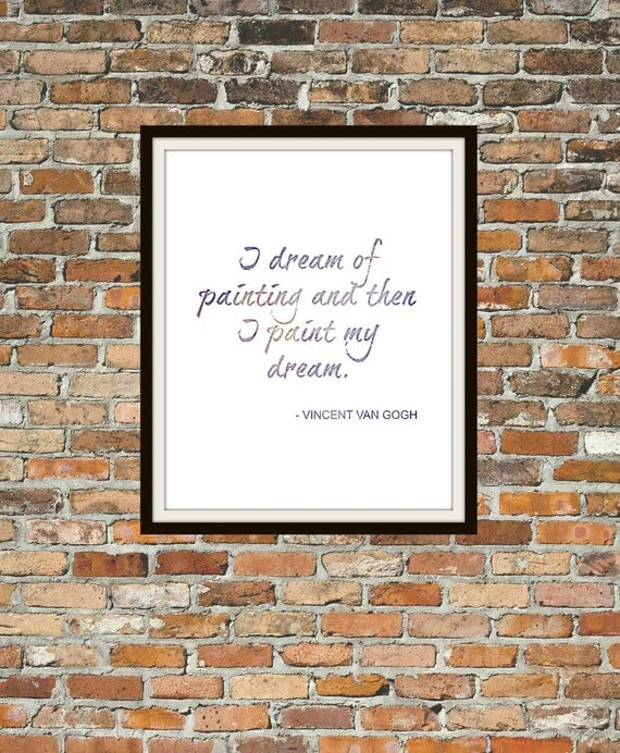 I dream of painting and then I paint my dream Van Gogh Wall Art Printable