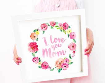 Printable Mothers Day 'I Love you Mom' Poster