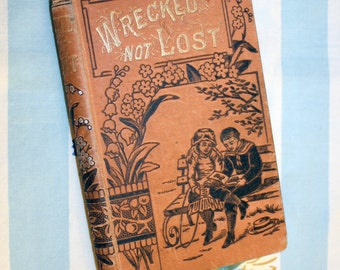 Wrecked Not Lost, C. 1880 Book