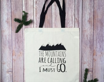 Mountains Tote Bag, The Mountains Are Calling And I Must Go Tote, Market bag, gift tote, gift bag, reusable tote, Screen Print, Handmade