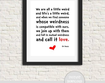 "DR SEUSS WEIRD Love Quote 8x10"" Printable Wall Art Print Home Valentine Anniversary Suess Instant Download"
