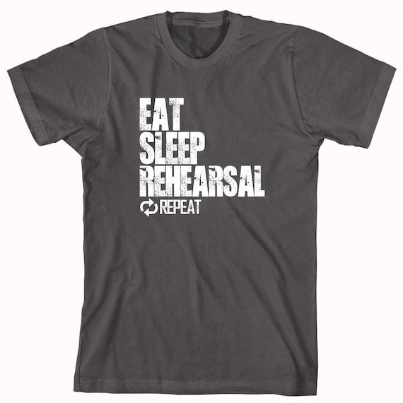 Eat Sleep Rehearsal Repeat Shirt - Gift Idea, drama, after school program - ID: 1089