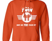 I'm a twin what are you proud of tshirt twin tshirt twin tee gift for a twin twin present paternal twins maternal twins B-508