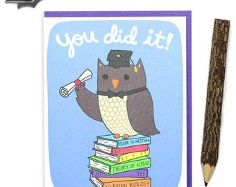 Funny Graduation Card - Congratulations Greeting Card - You Did It - Owl Grad Card