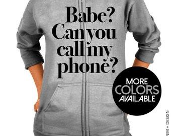 Babe? Can you call my phone? Zip Up Hoodie Sweatshirt