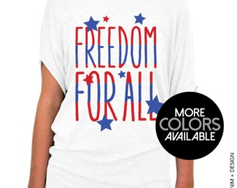 4th of July Shirt - Freedom for All Shirt - Off the Shoulder Slouchy Tee - Red White and Blue - Patriotic - Fourth of July - Memorial Day