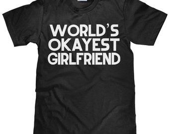 World's Okayest Girlfriend - Funny Girlfriend T Shirt - Item 2298