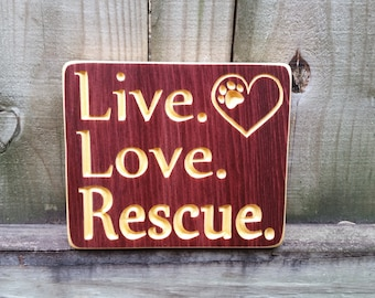 Live. Love. Rescue. Carved Wood Sign Dog Cat Adoption