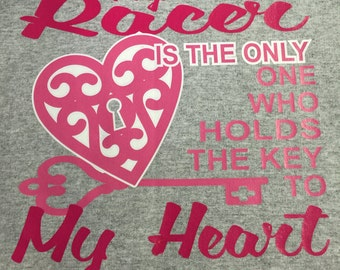 Custom Sweatshirt-My Racer is the only one who holds the key to my heart