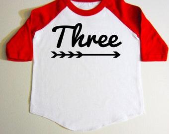 3 year old birthday shirt - Three year old bday shirt - Three Year old Years old - 3rd birthday shirt - Raglan- Baseball shirt - With Arrows