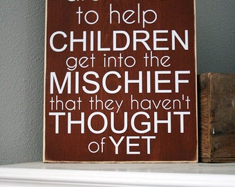 """12x16"""" Grandpas Are There To Help Children Get Into The Mischief Wood Sign"""