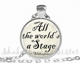 All The World's a Stage - Shakespeare Quote - Literary Jewelry - Shakespeare Jewelry - Pendant Necklace