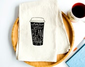 Where Have You Bean All My Life? - flour sack kitchen towel -  hand drawn illustration - screen printed unbleached cotton tea towel