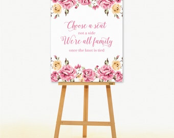 Wedding ceremony sign - choose a seat not a side we're all family once the knot is tied