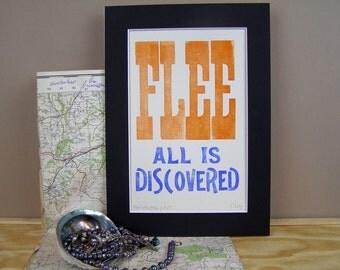 Run away print.  Flee all is discovered original letterpress print. Humorous quote. Letterpress.