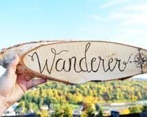 """Wood Sign """" Wanderer"""""""