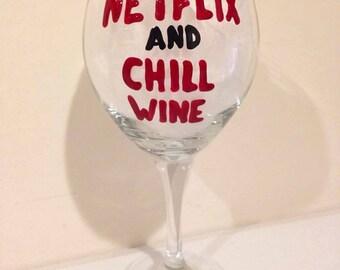 Netflix and Chill - Wine glass