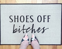 Shoes Off, Bitches™ PRINTED OUTDOOR Doormat, Door Mat, 18x27 by Be There in Five