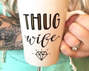 thug wife mug / engagement mug / wedding gift / unique gift / bridal shower gift / engagement gift / personalized mug.