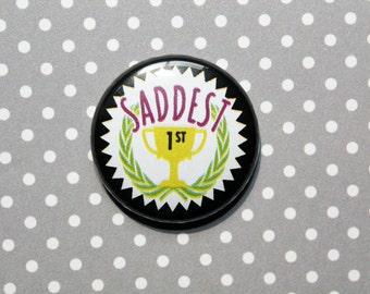 Saddest-One Inch Pinback Button