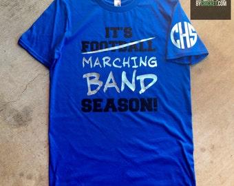 It's Marching Band Season - Band Shirt - Marching Band Tee - Funny Band T-Shirt - Band Mom - Custom Band Shirt