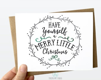 Have Yourself a Merry Little Christmas, Christmas Greeting Card, Christmas Card, Beautiful Christmas Card, Handmade Christmas Card, Unique