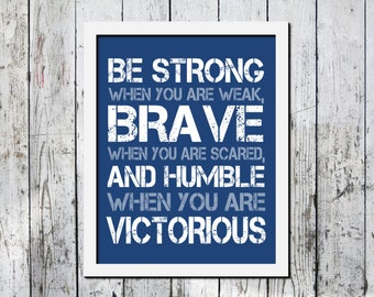 Be strong, be brave, inspirational typography print, Wall decor, Great print for kids room