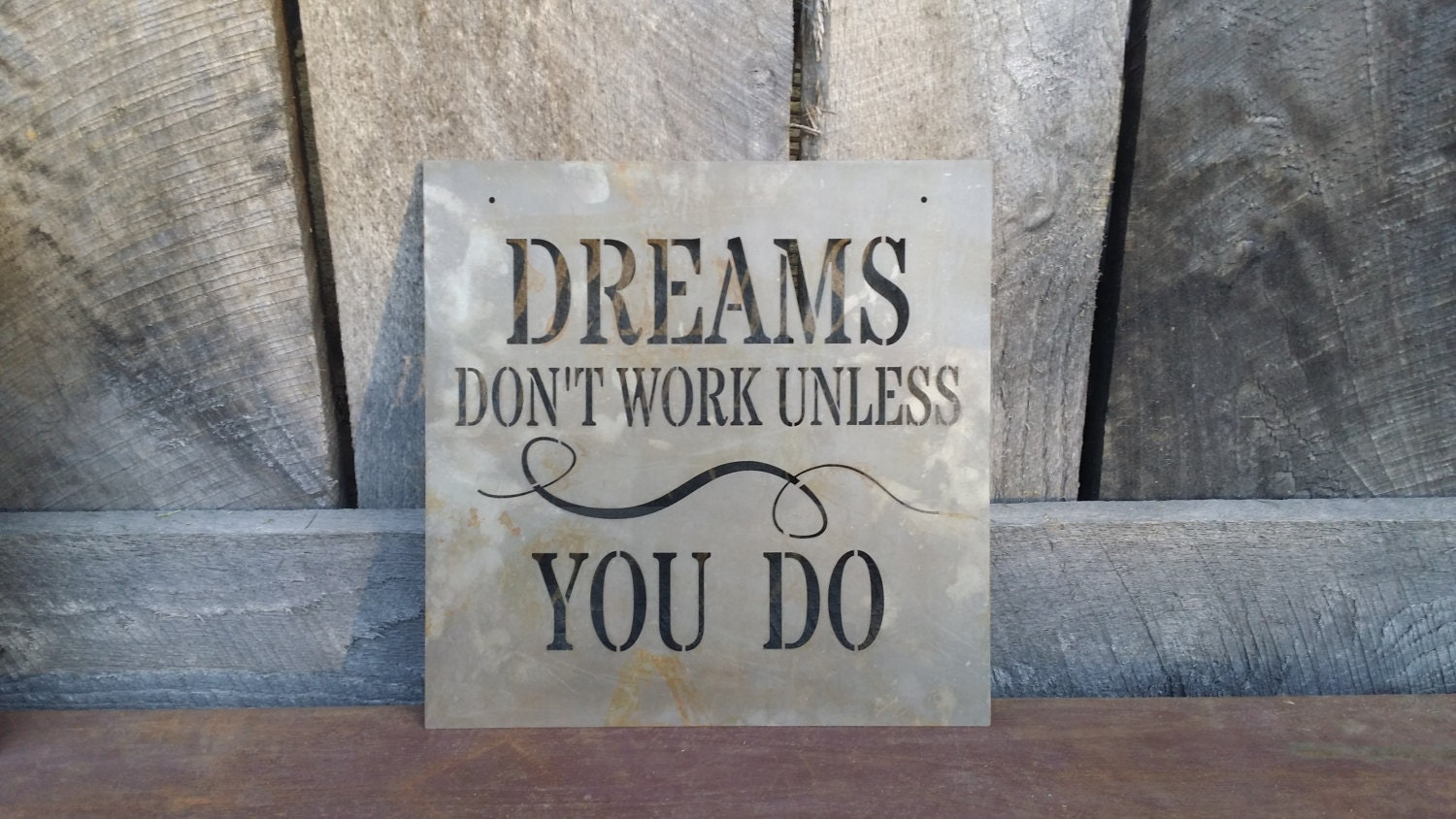dreams don 39 t work unless you do metal sign by needmoreheart. Black Bedroom Furniture Sets. Home Design Ideas