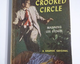The Crooked Circle by Manning Lee Stokes Graphic Mystery #10 1951 Vintage Paperback