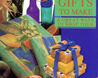 Great Gifts to Make & Great Ways to Wrap Them | Craft Book