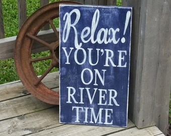 River Sign - Relax River Time - Sign for Home - Wooden River Art - Wood River Decor - Vacation Home - Lake Home Sign - River Plaque
