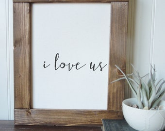 I love us/calligraphy sign/canvas print/framed art/wall art/wood sign